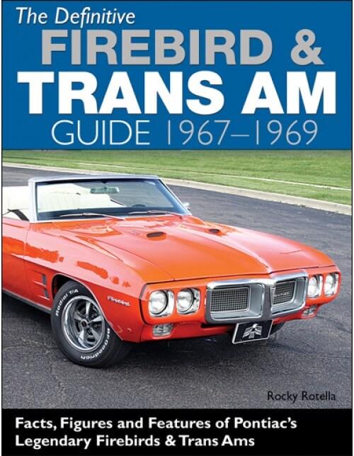 CarTech The Definitive Firebird & Trans Am Guide 1967-1969