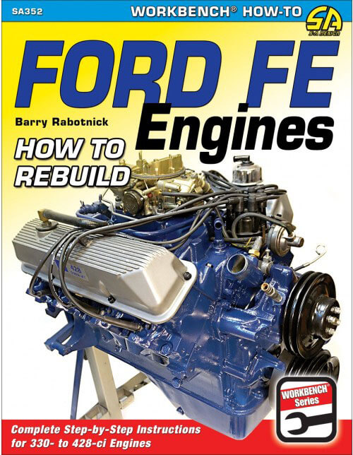 CarTech Ford FE Engines How to Rebuild